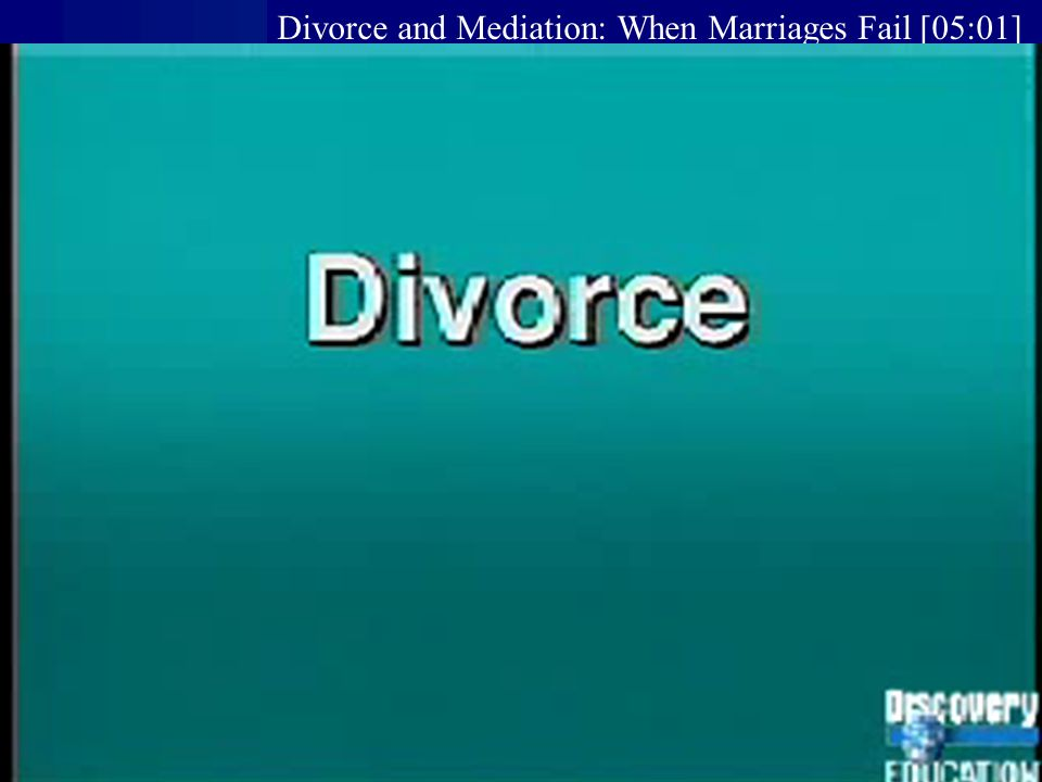 Divorce and Mediation: When Marriages Fail [05:01]